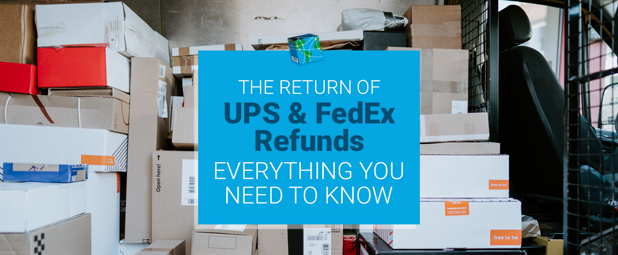 The Return of UPS & FedEx Refunds: Everything You Need to Know